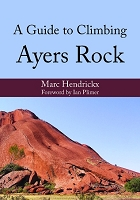 A guide to climbing Ayers Rock -- Marc Hendrickx
