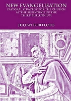 New Evangelisation: Pastoral Strategy for the Church at the beginning of the Third Millennium  --  Julian Porteous