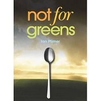 Not for Greens -- Ian Plimer