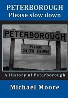 Peterborough - Please Slow Down -- Michael Moore, Tess Livingstone (Editor