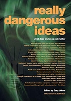 Really Dangerous Ideas