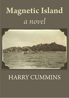 Magnetic Island, a novel -- HARRY CUMMINS