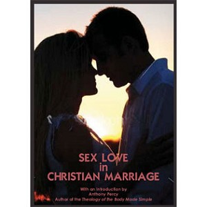 Sex-Love in Christian Marriage -- Introduction by Anthony Percy