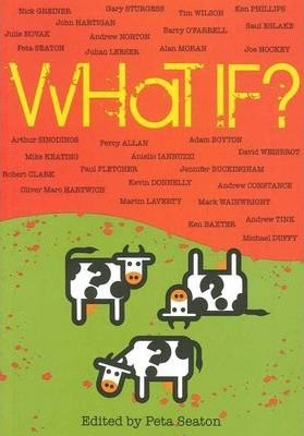 What If?  --  Edited by  Peta Seaton