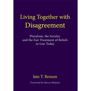Living Together with Disagreement -- Iain Benson