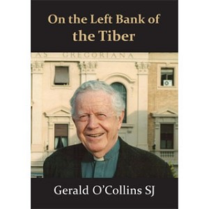 On the Left Bank of the Tiber -- Gerald O'Collins SJ
