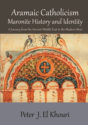Aramaic Catholicism: Maronite History and Identity