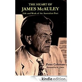 Heart of James McAuley: Life and Work of the Australian Poet -- Peter Coleman