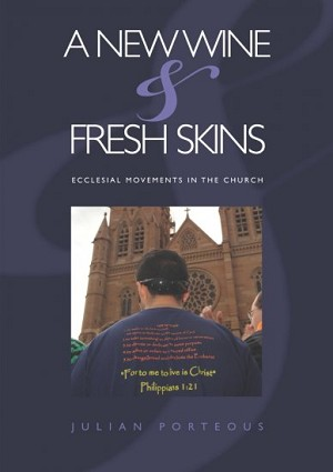 A New Wine and Fresh Skins: Ecclesial Movements in the Church