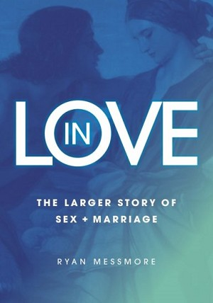In Love: The Larger Story of Sex and Marriage