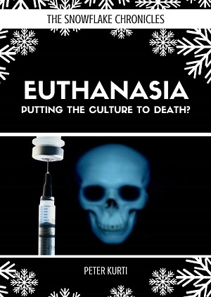 EUTHANASIA: PUTTING THE CULTURE TO DEATH? --  Peter Kurti
