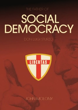 DON LUIGI STURZO:  THE FATHER OF SOCIAL DEMOCRACY -- John Molony