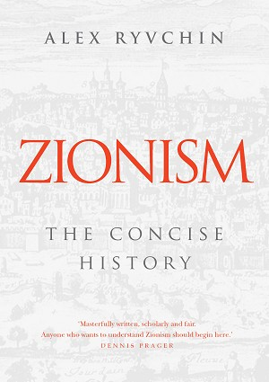Zionism: the concise history -- Alex Ryvchin