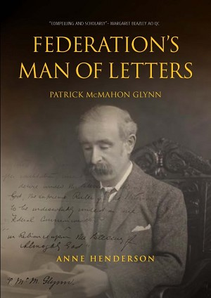 FEDERATION'S MAN OF LETTERS  PATRICK McMAHON GLYNN -- Anne Henderson