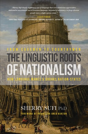 FROM CAVEMEN TO COUNTRYMEN: THE LINGUISTIC ROOTS OF NATIONALISM -- Sherry Sufi